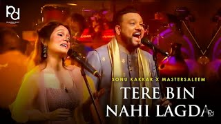 Tere Bin Nahi Lagda   Sonu Kakkar X Master Saleem   Live Sufi Performance   Nusrat Fateh Ali Khan