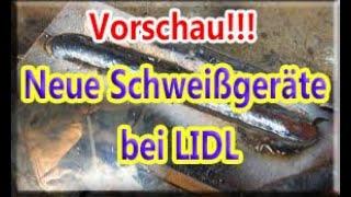 Vorschau! Lidl - neue geniale Schweißgeräte!