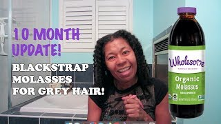 Blackstrap Molasses 10 month update! Grey hair reversal!? | LOLASLIFELESSONS