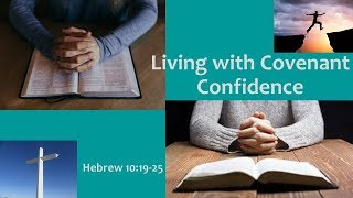 June 24, 2018 Living With Covenant Confidence