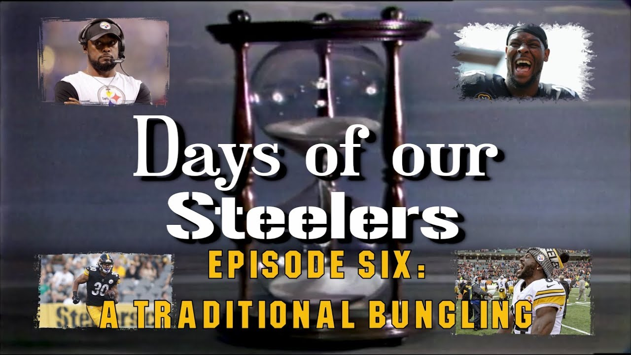 days-of-our-steelers-episode-six-a-traditional-bungling