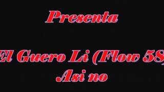El Guero Li (Flow 58) - Asi No (Prod Bubloy) DEMBOW