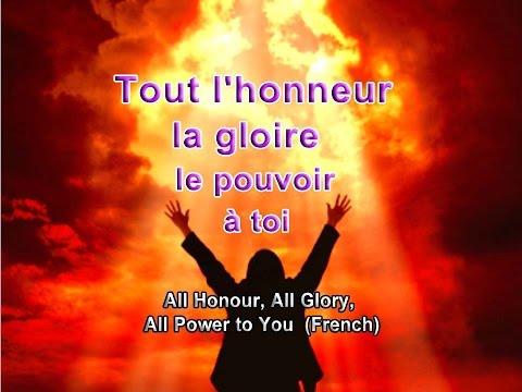 Tout l'honneur, la gloire, le pouvoir, à toi (All Honour - French)