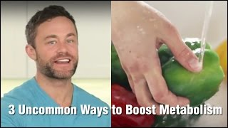 3 Uncommon Ways to Boost the Metabolism