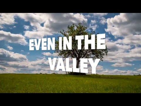 EVEN IN THE VALLEY (with LYRICS) - ISGBT CHOIR