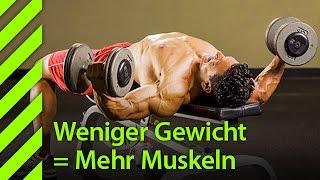 WENIGER Gewicht = MEHR Muskeln!