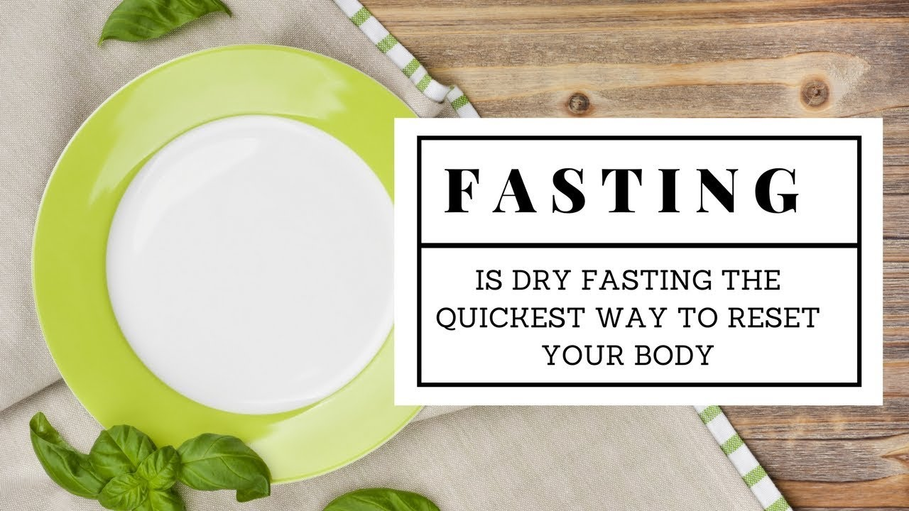 How long does it take for dry fasting to work