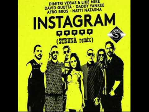 Dimitri Vegas & Like Mike David Guetta Daddy Yankee Afro Bros Natti Natasha Instagram (STRUNA remix) Mp3