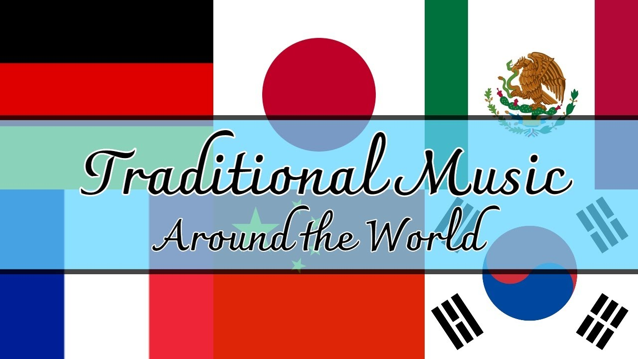 Traditional Music Around The World Part 1 Youtube