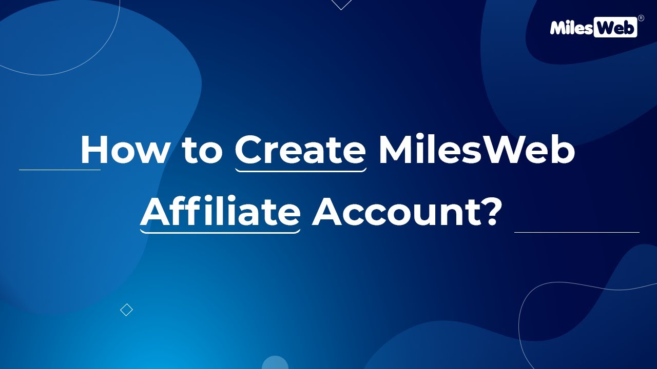 How to Create MilesWeb Affiliate Account