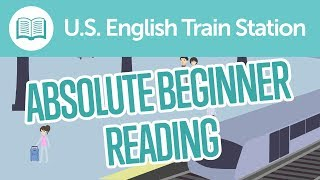 English Train Station Reading Comprehension for Absolute Beginners