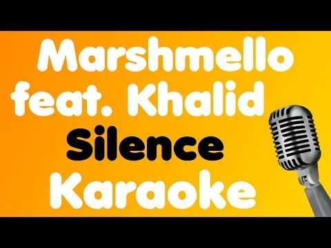 Marshmello • Silence (feat. Khalid) • Karaoke