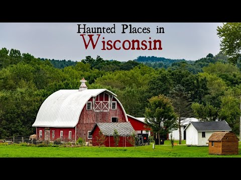 Haunted Places In Wisconsin