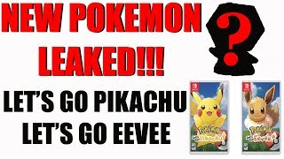 New Pokemon LEAKED Lets go Pikachu Lets go Eevee