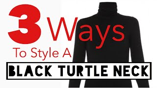 3 Ways to Style A Black Turtle Neck | Style Options
