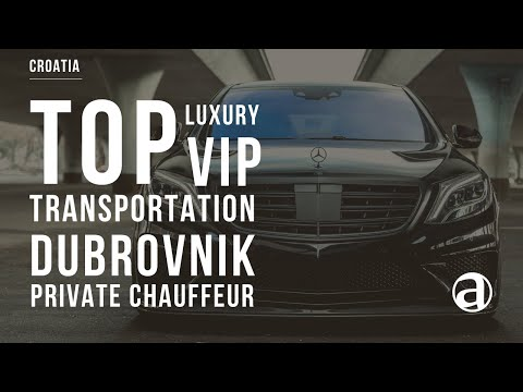 Dubrovnik Luxury transportation & VIP Travel Concierge | Air Video | antropoti
