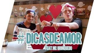 #DicasDeAmor com Leo Picon  ft. Mc Brinquedo - Qual o melhor APPROACH?