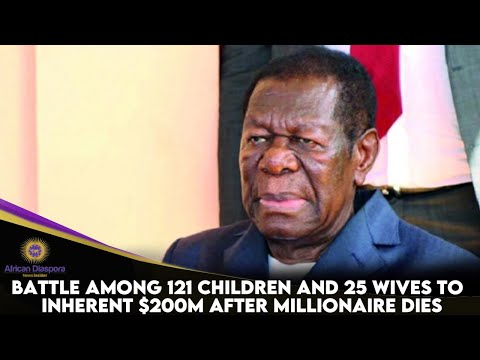 Battle Among 121 Children And 25 Wives To Inherit $200 Million After Death Of Businessman