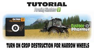 Turn Crop Destruction back on for Narrow Wheels-FS 17-Eustace Pharmer