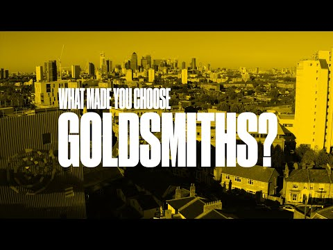 What Made You Choose Goldsmiths?
