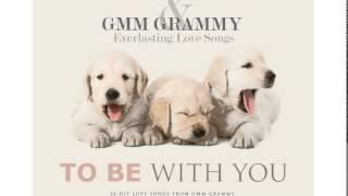 รวมเพลง - GMM GRAMMY & Everlasting Love Songs 9 (TO BE WITH YOU) thumbnail