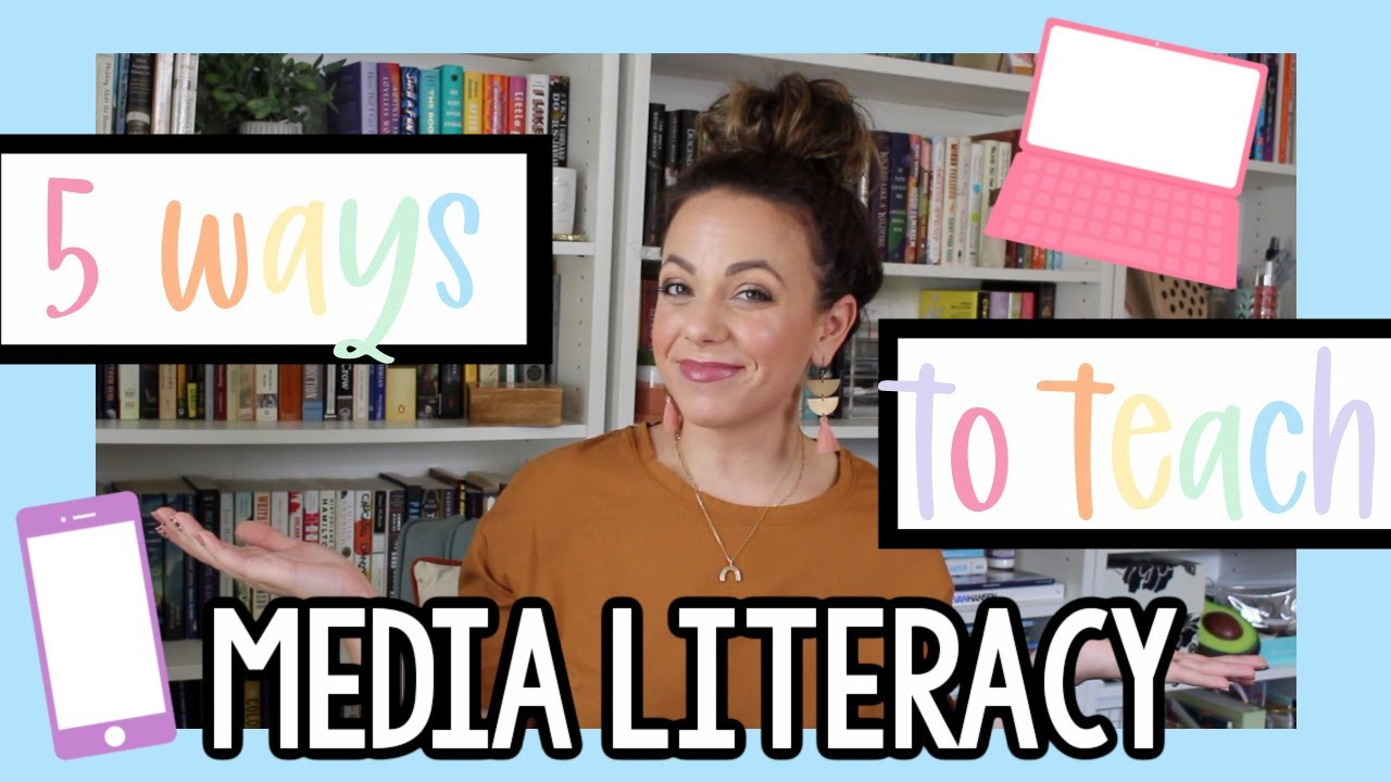 HOW TO TEACH MEDIA LITERACY   5 RESOURCES