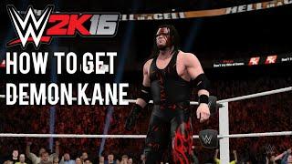 WWE 2K16 How to get Demon Kane Tutorial & WWE 2K16 Glitch.