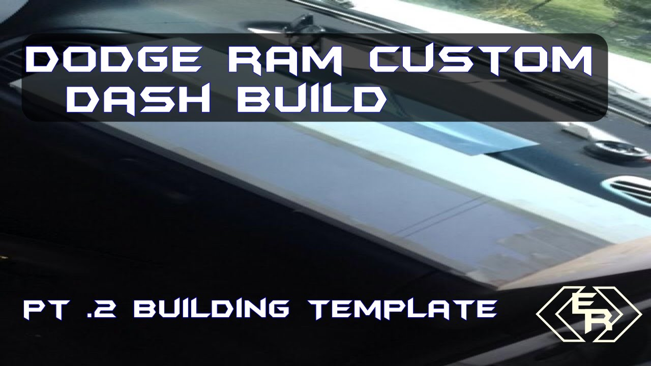Dodge Ram Custom Dash Build Pt 2 30 Budget Template
