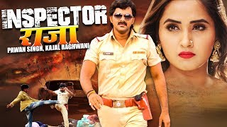 Inspector Raja -  इंस्पेक्टर राजा | Pawan Singh, Kajal Raghwani | New Latest Film  2019 | HD FILM