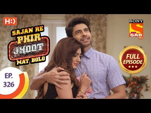 Sajan Re Phir Jhoot Mat Bolo – Ep 326 – Full Episode – 27th August, 2018