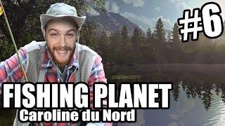 Fishing Planet - Découverte #6 || Caroline du Nord ! || FR