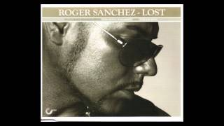 Roger Sanchez - Lost (Lucien Foort Classic Tribal Mix)