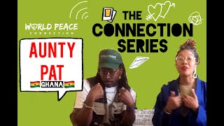 Connection Series AFRICA, Aunty Pat, Ep.2 || Connecting you to Leaders from Around the World.
