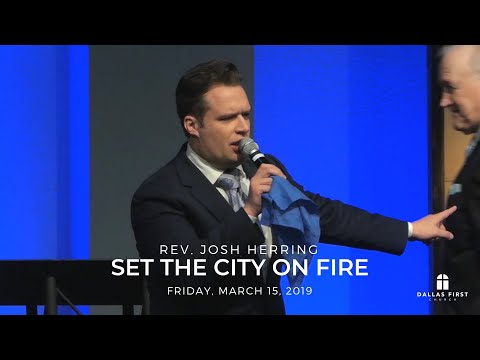 Rev. Josh Herring – Set the City On Fire