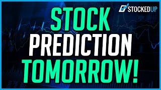 Stock Market Predictions For Tomorrow!