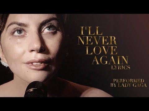 a star is born 2018 i 39 ll never love again lyrics lady gaga youtube. Black Bedroom Furniture Sets. Home Design Ideas
