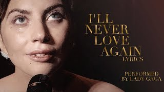 A Star Is Born (2018) - I'll Never love Again - Lyrics - LADY GAGA