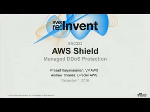 AWS re:Invent 2016: NEW LAUNCH! AWS Shield—A Managed DDoS Protection Service (SAC322)