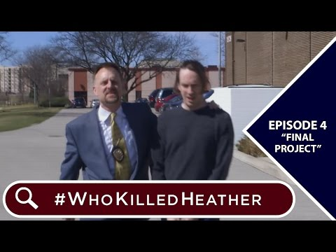 "#WhoKilledHeather   Episode 4 - ""Final Project"""