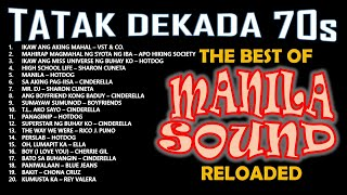 ALL-TIME GREATEST HITS OF THE MANILA SOUND - TATAK DEKADA 70s RELOADED - NONSTOP OPM COLLECTION