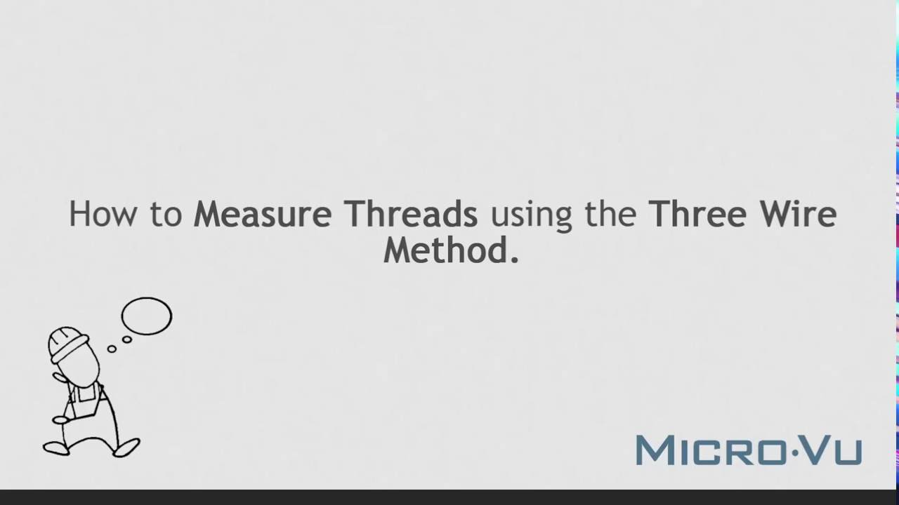 InSpec - How To: Measure Threads Using the Three Wire Method - YouTube