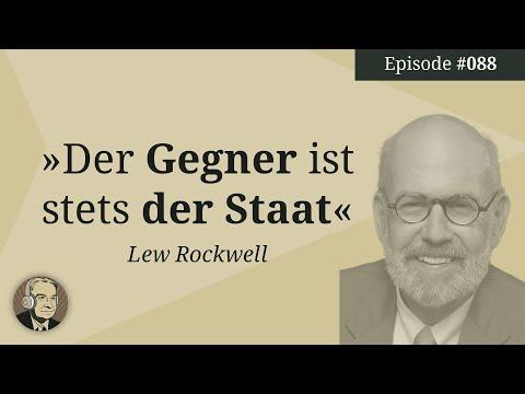 Episode 88: Der Gegner ist stets der Staat (Llewellyn H. Rockwell Jr.)