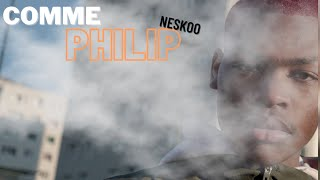 Neskoo - Comme Philip ( Clip officiel )
