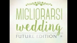 Migliorarsi Wedding future edition reportage