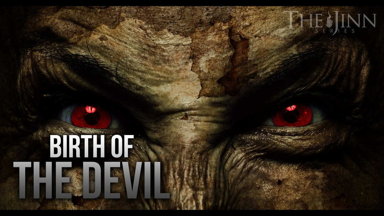 BIRTH OF THE DEVIL - TRUE STORY (JINN SERIES) - YouTube