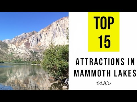 Top 15. Best Tourist Attractions In Mammoth Lakes - California
