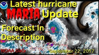 Latest hurricane maria update, NOAA National hurricane center, satellite images, September 22, 2017