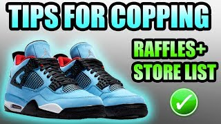Tips For Copping The CACTUS JACK JORDAN 4 !   Where + How To Cop The TRAVIS SCOTT Jordan 4 !