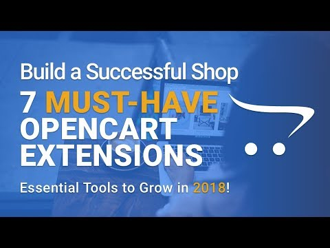 Top 7 Must-Have OpenCart Extensions for 2018