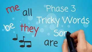 Phase 3 Tricky Words Song Say Hello To